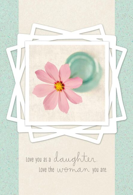 Love The Woman You Are Flower Birthday Card For Daughter Greeting