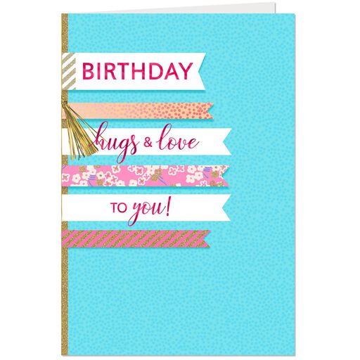 Hugs And Love To You Birthday Card