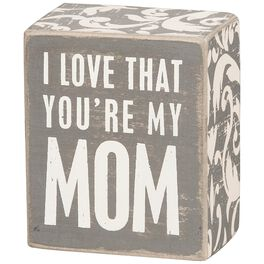 "Primitives by Kathy ""Love That You're My Mom"" Wood Box Sign, , large"