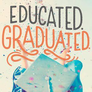 Educated. Graduated. Celebrated Musical Graduation Card