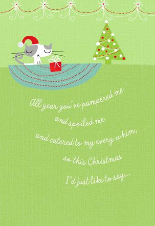You Pamper Me Christmas Card From the Cat