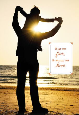 Big on Fun and Strong on Love Father's Day Card