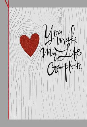 You Make Life Complete Valentine's Day Card