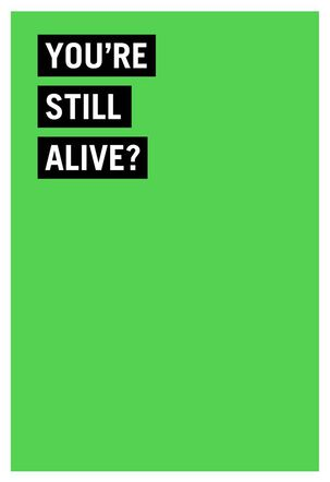 Surprised You Are Alive Funny Birthday Card