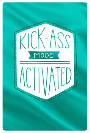 Kick-Ass Mode Encouragement Card