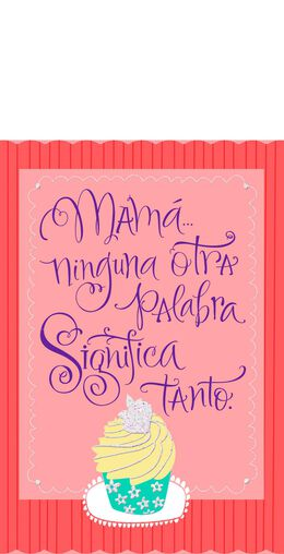 Cupcakes Spanish Language Pop Up Mom Birthday Card