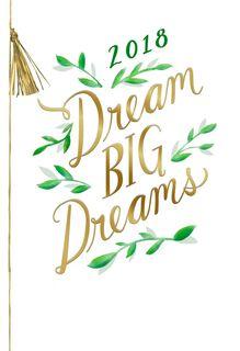 Dream Big Dreams 2018 Graduation Card,