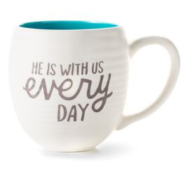 He is with Us Every Day Ceramic Mug, 14 oz., , large