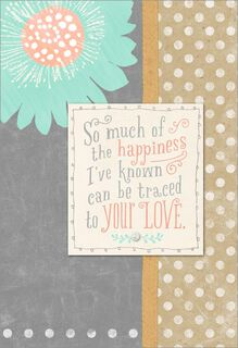 Happy Because of You Mother's Day Card,