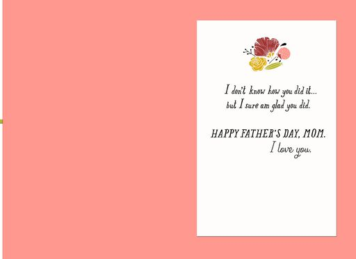 Thanks Mom for Being Both Parents Father's Day Card,