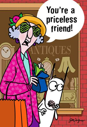 Maxine™ You're Priceless Funny Friendship Card