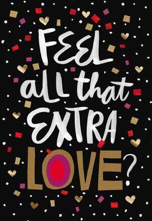 Extra Love and Confetti Valentine's Day Card