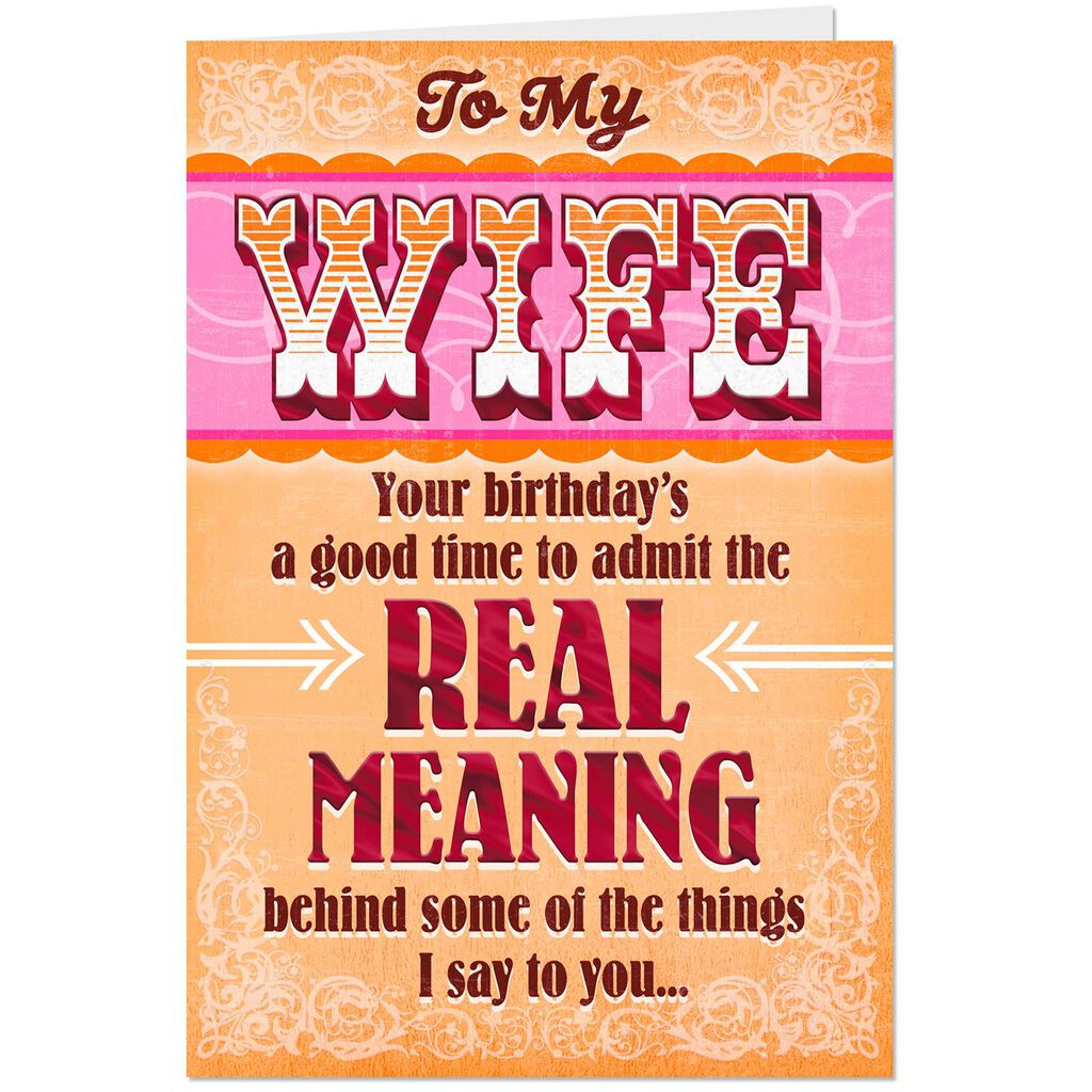I Mean It Funny Birthday Card For Wife