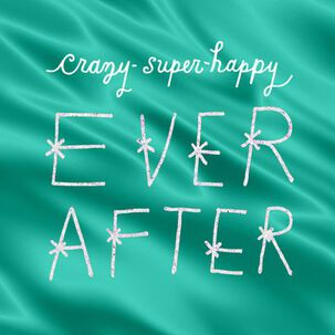 Crazy Super Happy Ever After Wedding Card