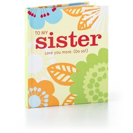 To My Sister: Love You More (Do So!) Gift Book, , large