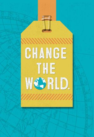 Change the World Graduation Card With Luggage Tag