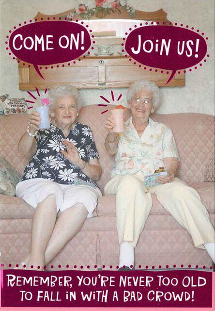 Bad Old Ladies Funny Birthday Card