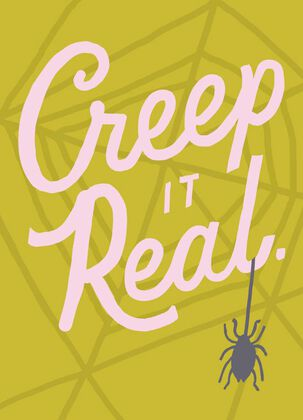 Creep It Real Halloween Card