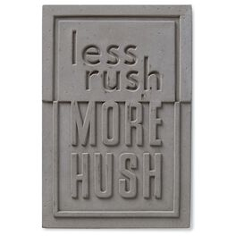 Less Rush More Hush Stamped Concrete Sign, 4x6, , large