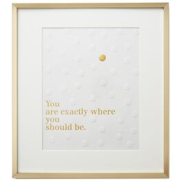 Exactly Where You Should Be Framed Print, , large