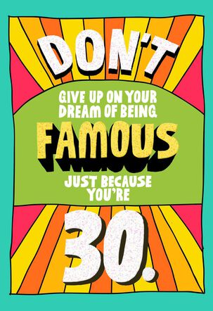 30 and Still Time to Be Famous Funny Birthday Card