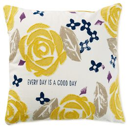 "Every Day is a Good Day Floral Pillow, 16"" Square, , large"