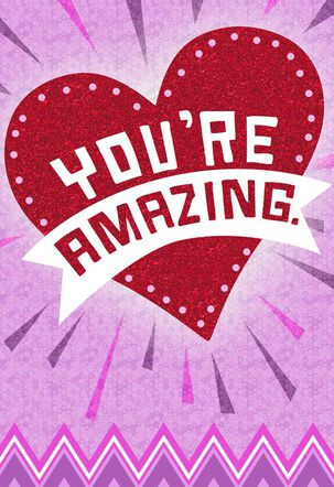 You're Amazing Valentine's Day Card