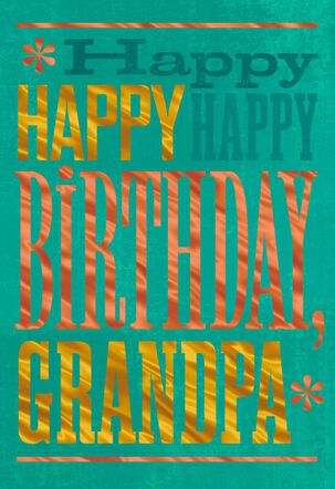 Happy Happy Happy Birthday Card for Grandpa