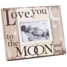Love You To The Moon And Back Picture Frame 6x4 Picture
