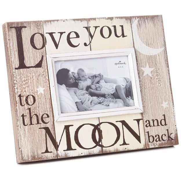 love you to the moon and back picture frame 6x4
