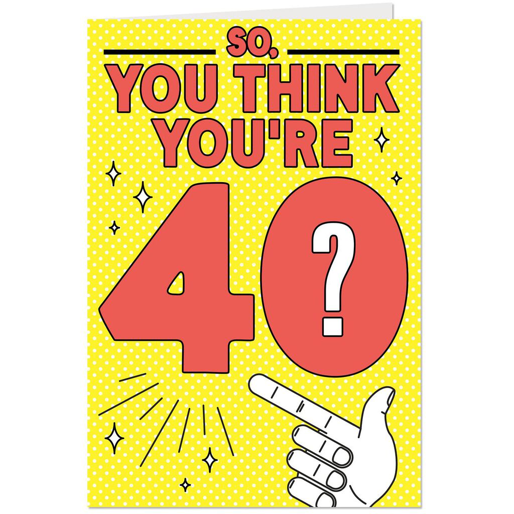 You Just Might Be Forty Funny 40th Birthday Card