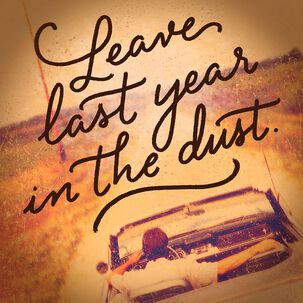 Leave Last Year in the Dust Musical Birthday Card