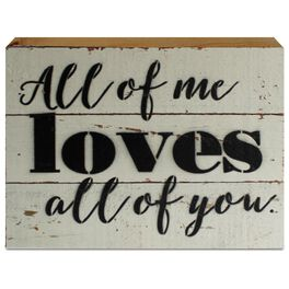 All of Me Loves All of You Wood Sign, 8x6, , large