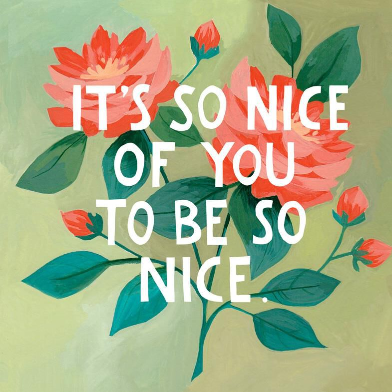 It Is So Nice Of You