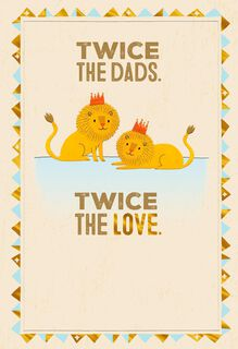 Twice the Love Father's Day Card for Two Dads,