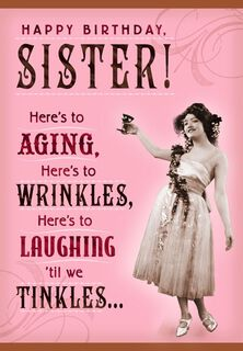 Wrinkles and Tinkles Sister Birthday Card,