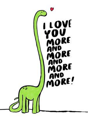 Dinosaur I Love You More Love Card