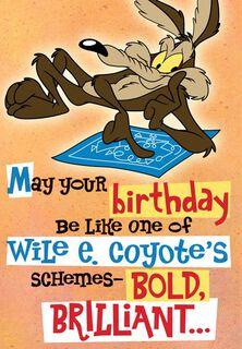 Wile E. Coyote Bold and Brilliant Birthday Card,