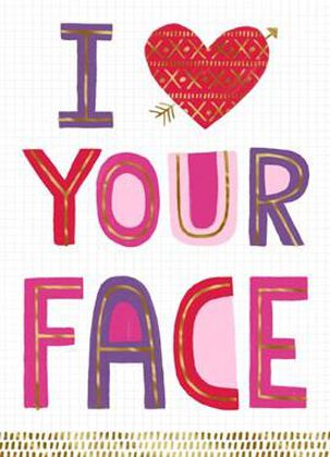 Love Your Face Valentine's Day Card