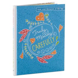 Truly, Madly, Carefully: Love and Romance at Our Age Book, , large
