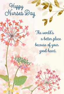 Your Heart Makes the World Better Nurses Day Card,