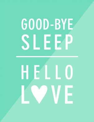 Good-Bye Sleep, Hello Love New Baby Card