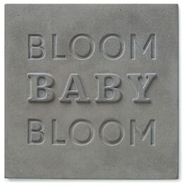 Bloom Baby Bloom Stamped Concrete Sign, 6x6, , large