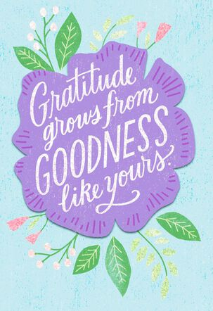 Gratitude Grows From Goodness Thank You Card