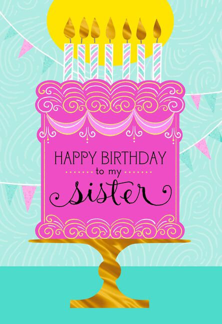 Cake And Banners Birthday Card For Sister Greeting Cards Hallmark