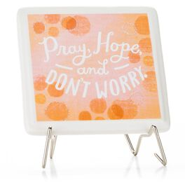 Pray, Hope, and Don't Worry Porcelain Plaque with Metal Stand, , large
