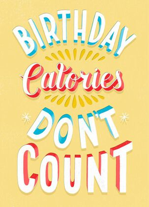 Birthday Calories Don't Count Birthday Card