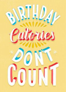 Birthday Calories Don't Count Birthday Card,