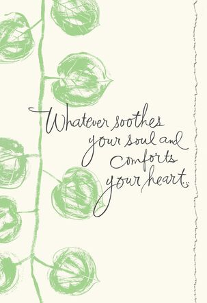 To Soothe Your Heart and Soul Sympathy Card