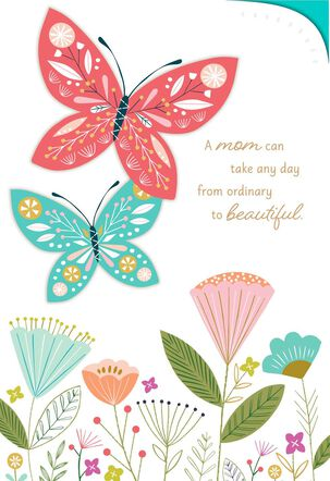 You Make Ordinary Days Beautiful Mother's Day Card